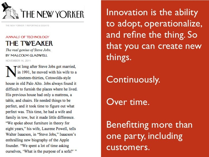 Innovation is the ability                to adopt, operationalize,                and refine the thing. So                t...