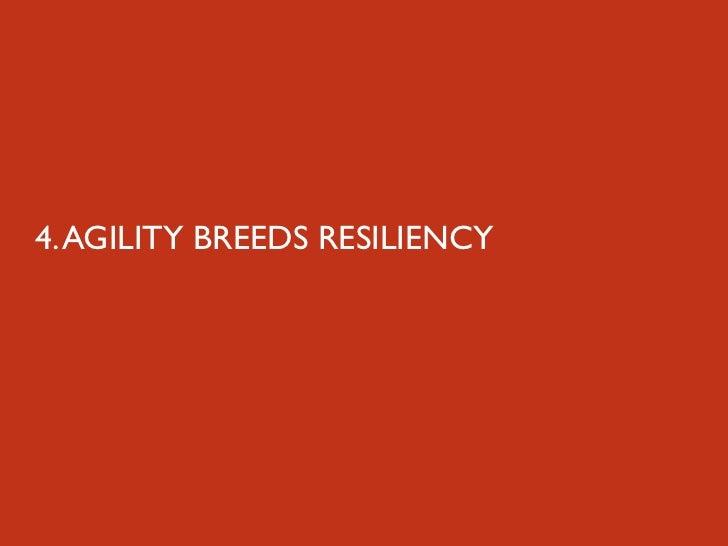 4. AGILITY BREEDS RESILIENCY