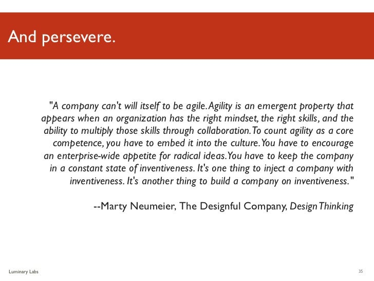 """And persevere.                 """"A company cant will itself to be agile. Agility is an emergent property that              ..."""