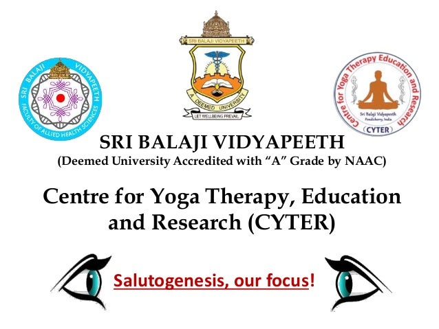 """SRI BALAJI VIDYAPEETH (Deemed University Accredited with """"A"""" Grade by NAAC) Centre for Yoga Therapy, Education and Researc..."""