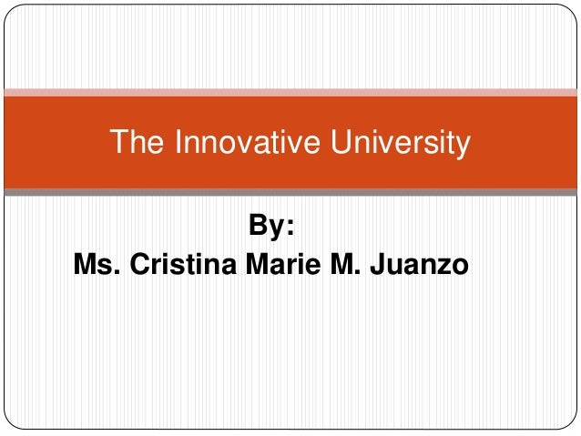 By: Ms. Cristina Marie M. Juanzo The Innovative University