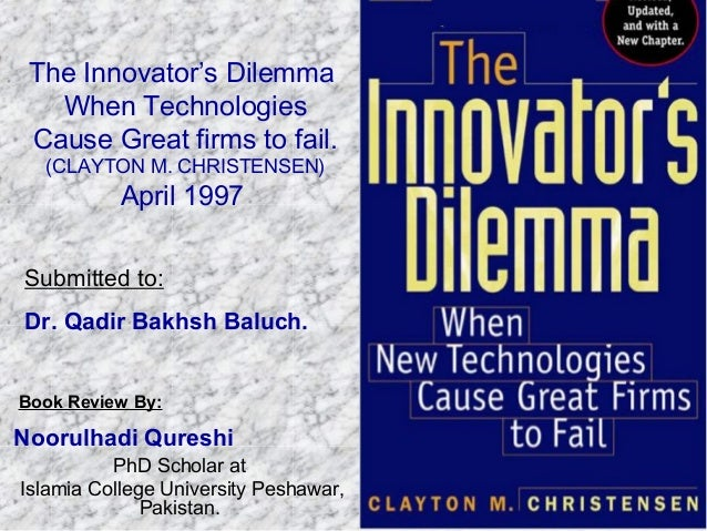 innovators dilemma The innovator's dilemma: when new technologies cause great firms to fail [clayton m christensen, don leslie] on amazoncom free shipping on qualifying offers.