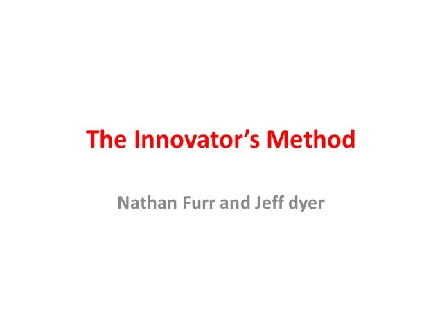 The Innovator's Method Nathan Furr and Jeff dyer