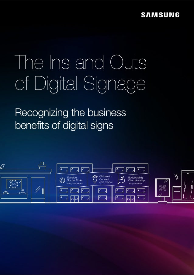 The Ins and Outs of Digital Signage Recognizing the business benefits of digital signs Bodybuilding Championship 7PM, MOND...