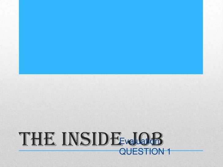 THE INSIDEEvaluation 1            JOB          QUESTION
