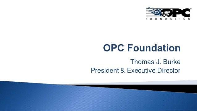 Thomas J. Burke President & Executive Director