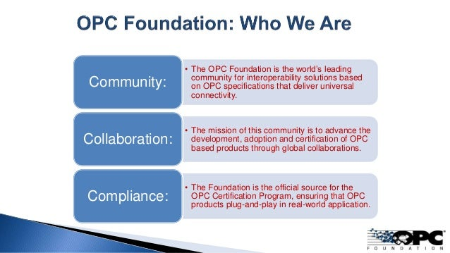 • The OPC Foundation is the world's leading community for interoperability solutions based on OPC specifications that deli...