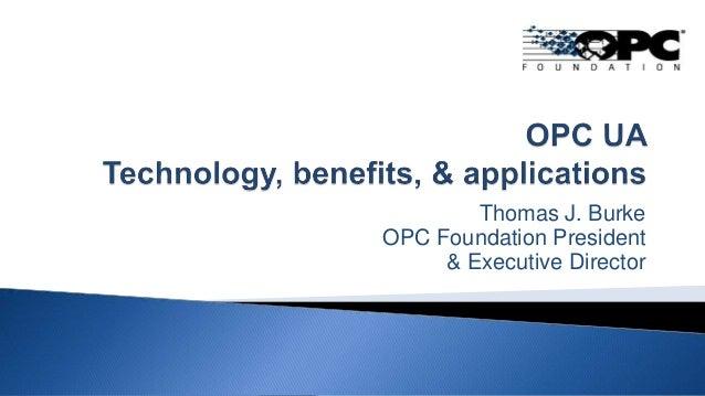 Thomas J. Burke OPC Foundation President & Executive Director