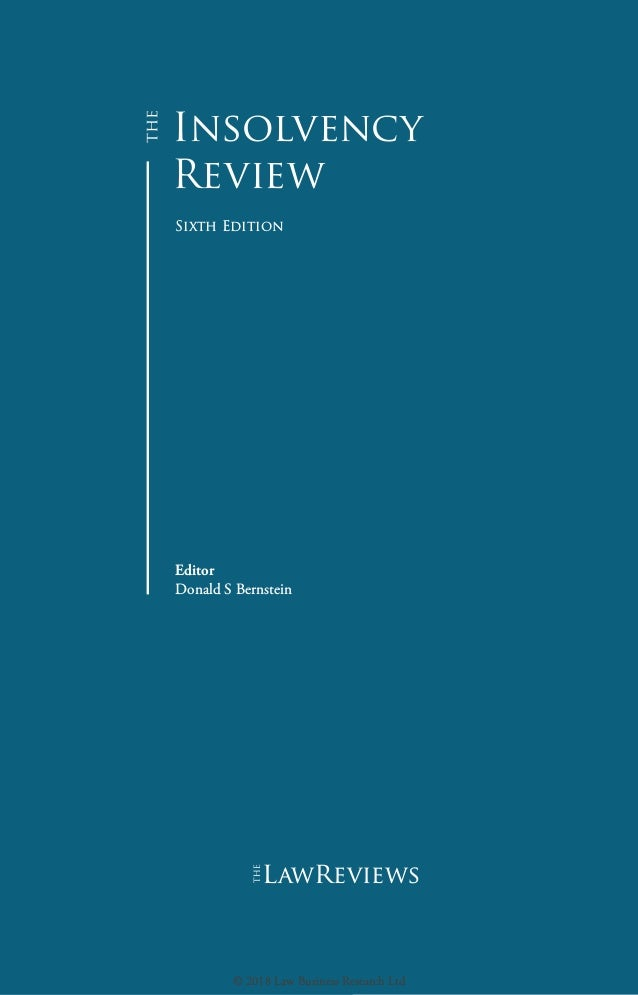 Insolvency Review Sixth Edition Editor Donald S Bernstein lawreviews © 2018 Law Business Research Ltd