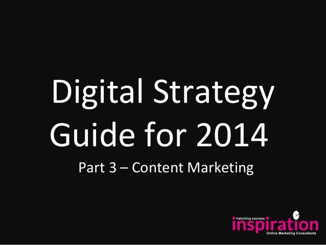 Digital Strategy Guide for 2014 Part 3 – Content Marketing