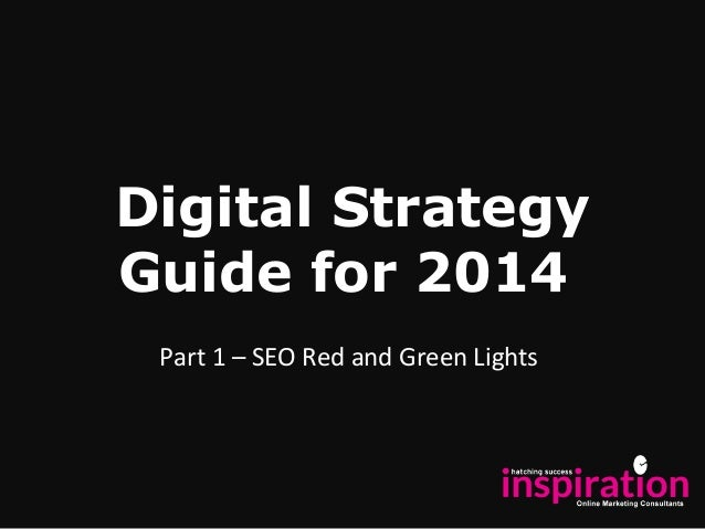 Digital Strategy Guide for 2014 Part 1 – SEO Red and Green Lights