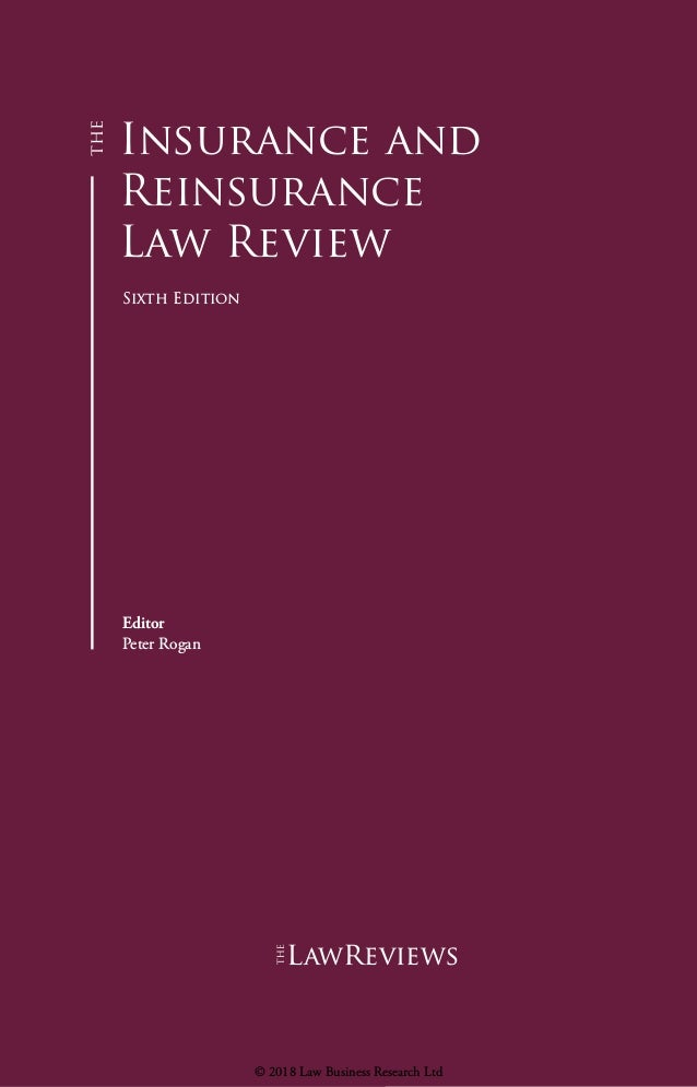 Insurance and Reinsurance Law Review Sixth Edition Editor Peter Rogan lawreviews © 2018 Law Business Research Ltd
