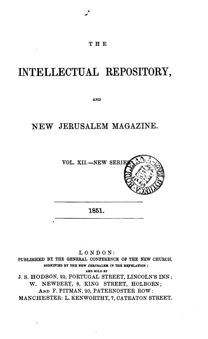 THEINTELLECTUAL REPOSITORY,                                AND    NEW JERUSALEM MAGAZINE.                 VOL. XII.-NEW SE...