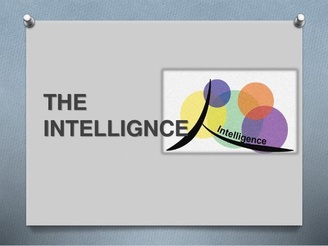 THE INTELLIGNCE