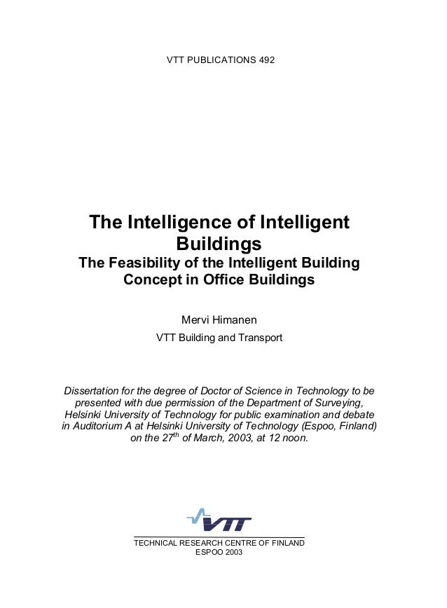 VTT PUBLICATIONS 492 TECHNICAL RESEARCH CENTRE OF FINLAND ESPOO 2003 The Intelligence of Intelligent Buildings The Feasibi...