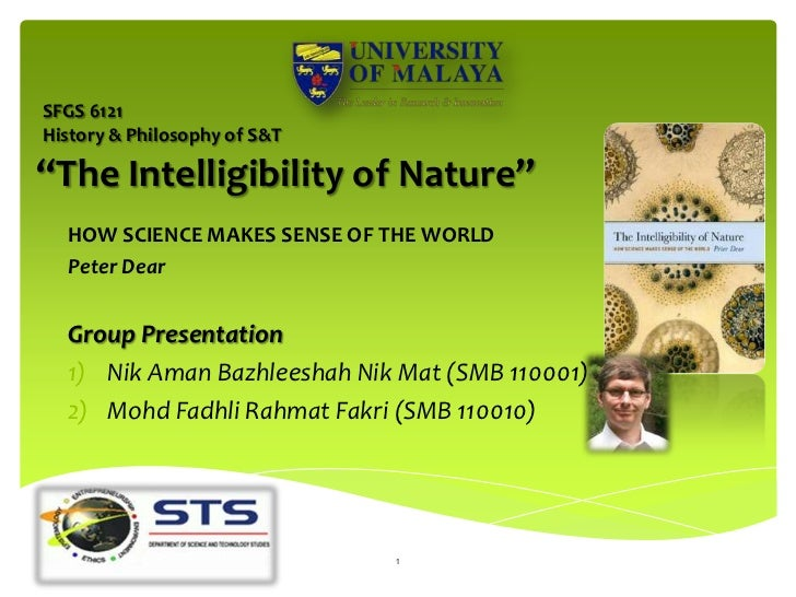 """SFGS 6121History & Philosophy of S&T""""The Intelligibility of Nature""""  HOW SCIENCE MAKES SENSE OF THE WORLD  Peter Dear  Gro..."""