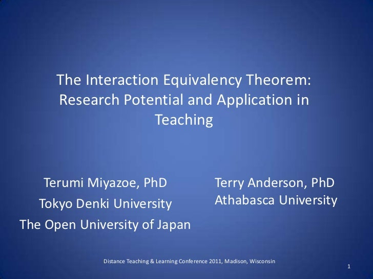 The Interaction Equivalency Theorem: Research Potential and Application in Teaching<br />Terumi Miyazoe, PhD<br />Tokyo De...