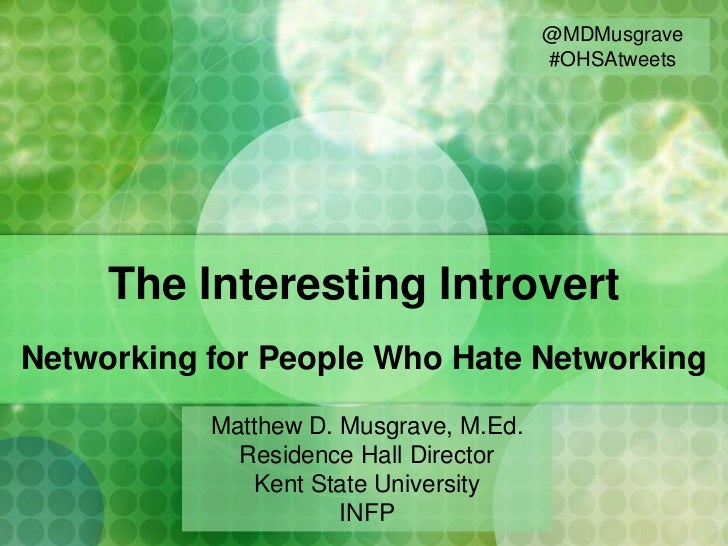 @MDMusgrave                                        #OHSAtweets     The Interesting IntrovertNetworking for People Who Hate...