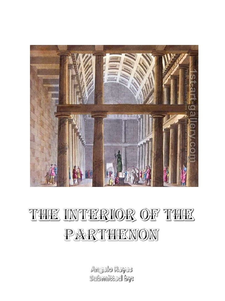 The Interior of the ParthenonAngelo ReyesSubmitted by:<br />