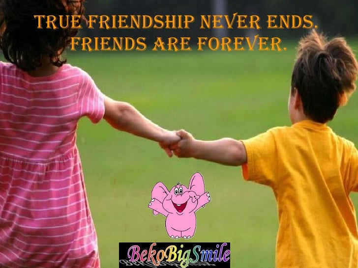 True friendship never ends