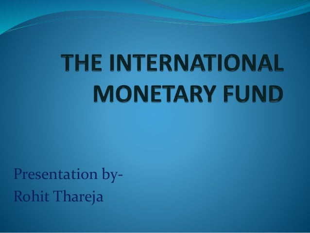 the international monetary fund essay The imf has been critical in ensuring financial stability of its member countries read on for an essay on the objectives of the international monetary fund.
