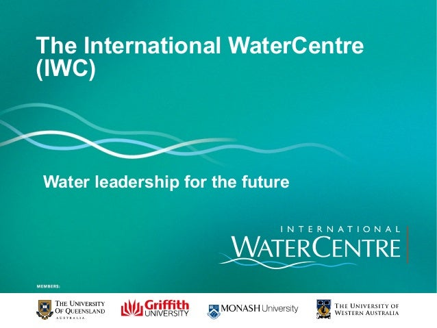 The International WaterCentre(IWC)Water leadership for the future
