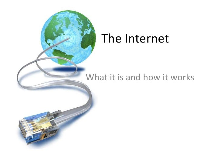The Internet<br />What it is and how it works<br />