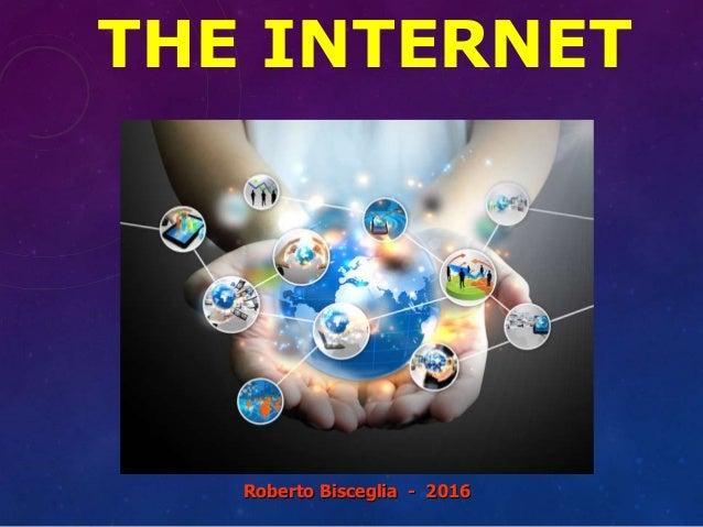 THE INTERNET Roberto Bisceglia - 2016