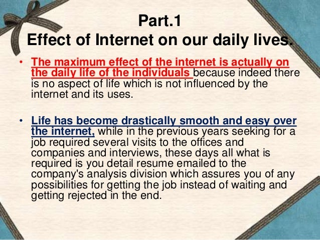 how does the internet influence your life