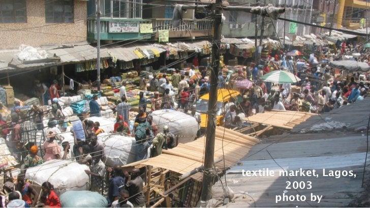 textile market, Lagos,         2003       photo by