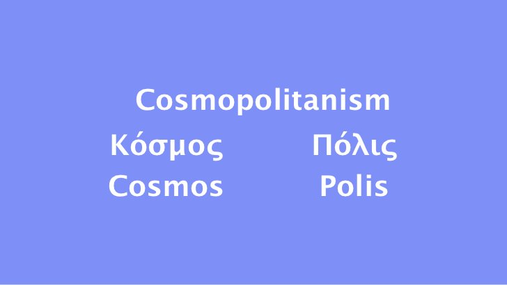 CosmopolitanismΚόσμος     ΠόλιςCosmos     Polis
