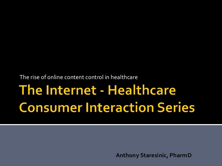 The rise of online content control in healthcare                                       Anthony Staresinic, PharmD