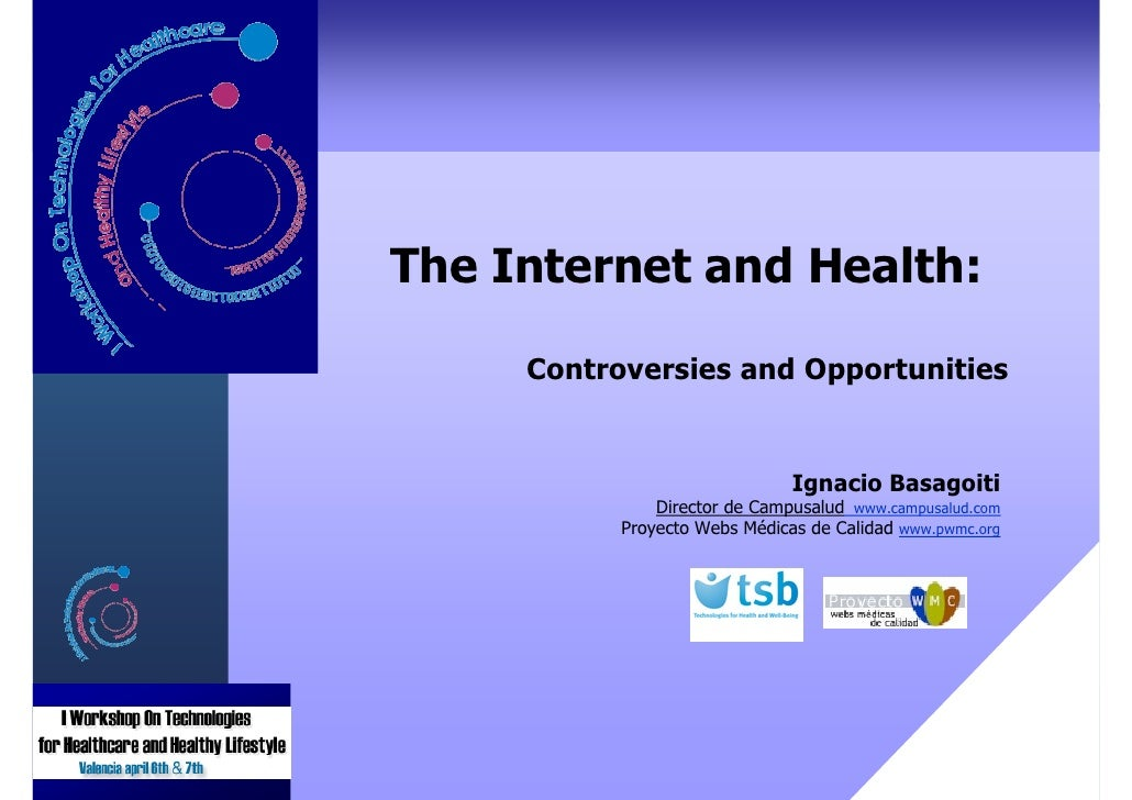 The Internet and Health:  Controversies and Opportunities     The Internet and Health:           Controversies and Opportu...