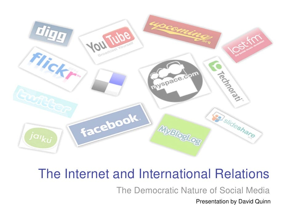 The Internet and International Relations              The Democratic Nature of Social Media                               ...