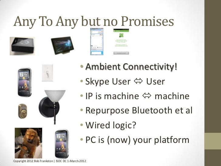 Any To Any but no Promises                                              • Ambient Connectivity!                           ...