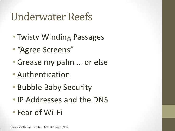 """Underwater Reefs • Twisty Winding Passages • """"Agree Screens"""" • Grease my palm … or else • Authentication • Bubble Baby Sec..."""
