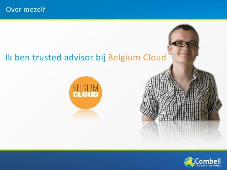 Over mezelfIk ben trusted advisor bij Belgium Cloud