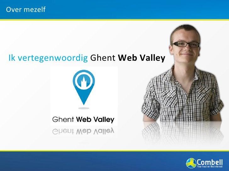 Over mezelfIk vertegenwoordig Ghent Web Valley