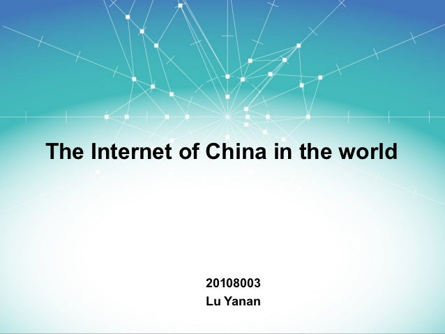 The Internet of China in the world               20108003               Lu Yanan