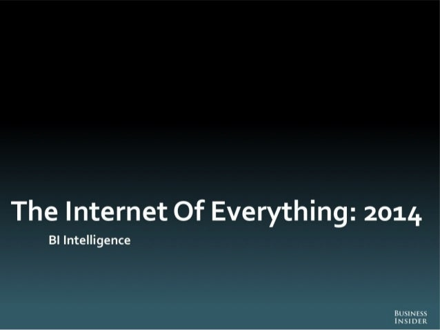 THE INTERNET OF EVERYTHING: 2014 Slide 1