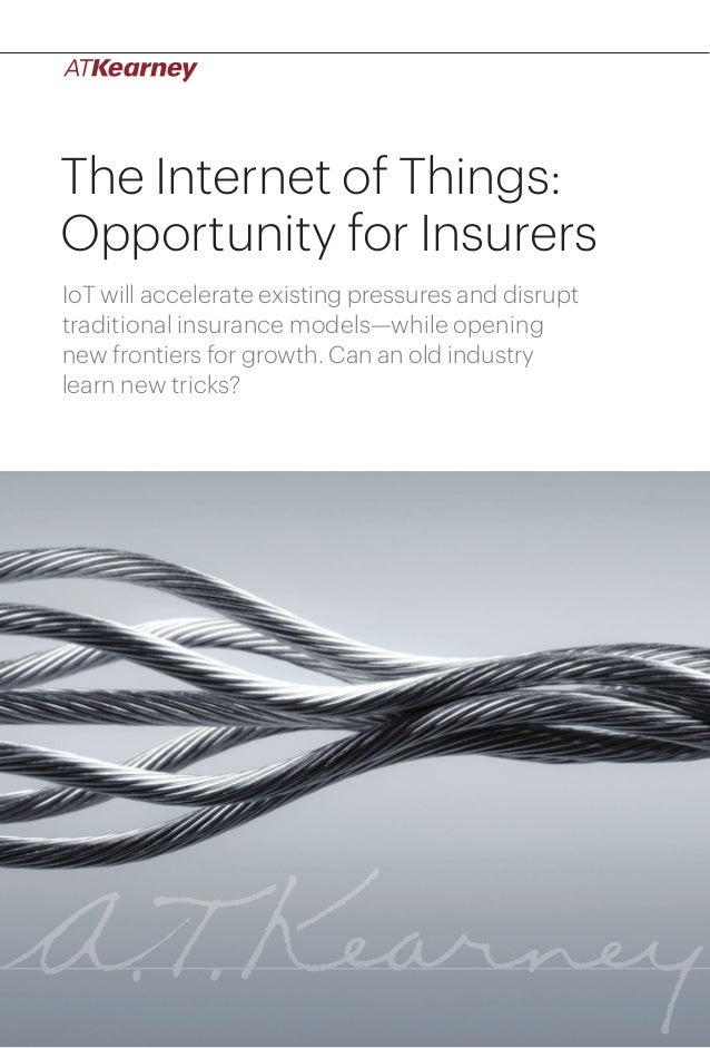 1The Internet of Things: Opportunity for Insurers The Internet of Things: Opportunity for Insurers IoT will accelerate exi...
