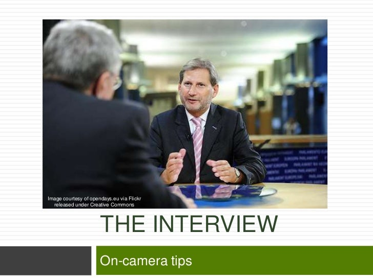 Image courtesy of opendays.eu via Flickr  released under Creative Commons                      THE INTERVIEW              ...