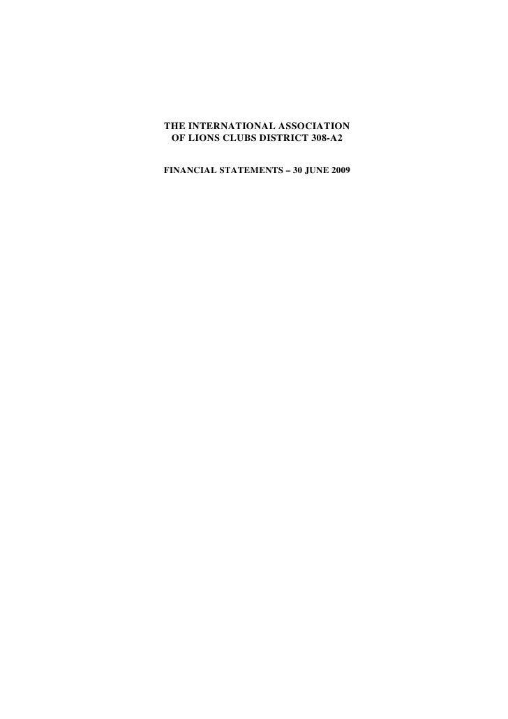 THE INTERNATIONAL ASSOCIATION  OF LIONS CLUBS DISTRICT 308-A2   FINANCIAL STATEMENTS – 30 JUNE 2009