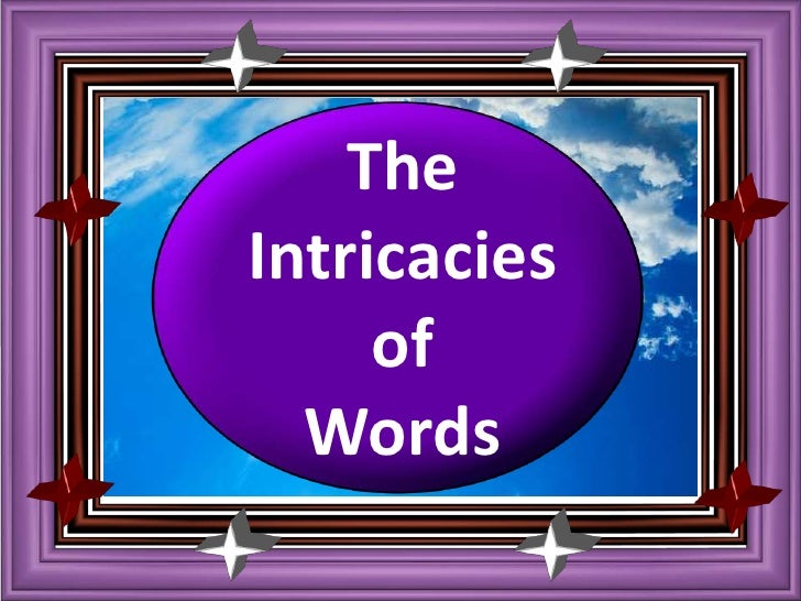 The <br />Intricacies <br />of <br />Words<br />