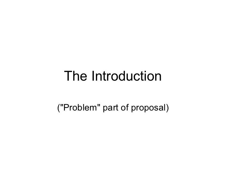 """The Introduction(""""Problem"""" part of proposal)"""