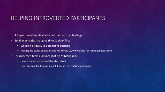 HELPING INTROVERTED PARTICIPANTS • Ask questions that deal with facts rather than feelings • Build in activities that give...