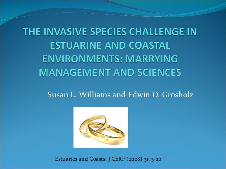 Susan L. Williams and Edwin D. Grosholz Estuaries and Coasts: J CERF (2008) 31: 3-20