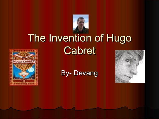 The Invention of HugoThe Invention of Hugo CabretCabret By- DevangBy- Devang