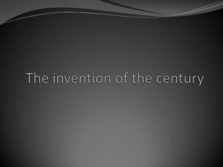 The invention of the century<br />