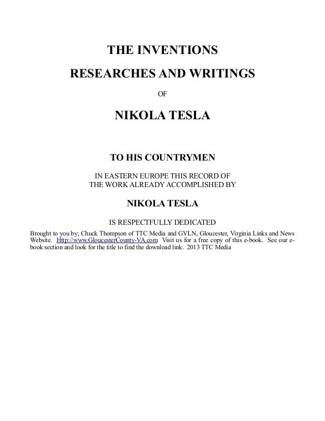THE INVENTIONS RESEARCHES AND WRITINGS OF NIKOLA TESLA TO HIS COUNTRYMEN IN EASTERN EUROPE THIS RECORD OF THE WORK ALREADY...